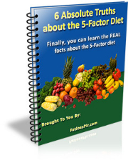 6 Absolute Truths About The 5 Factor Diet
