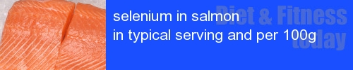 selenium in salmon information and values per serving and 100g