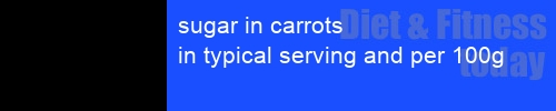 sugar in carrots information and values per serving and 100g