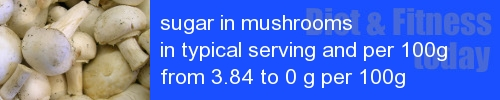 sugar in mushrooms information and values per serving and 100g